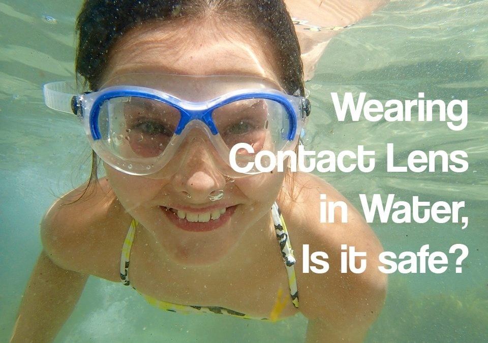 Wearing Contact Lenses in Water, Is it safe?